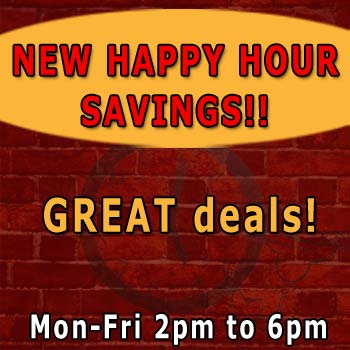 Great Happy Hour Specials on Mon. - Fri. 2PM to 6PM
