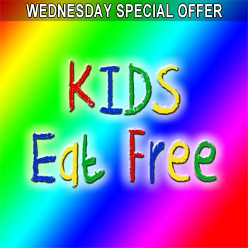 Wednesday Kids Eat Free Offer!!