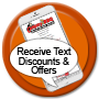 Sign-up to receive text notifications of discounts and special offers